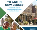 Creating Places To Age: A Community Guide to Implementing Aging-Friendly Land Use Decisions